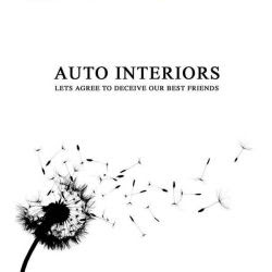 Auto Interiors -- Let's Agree To Deceive Our Best Friends