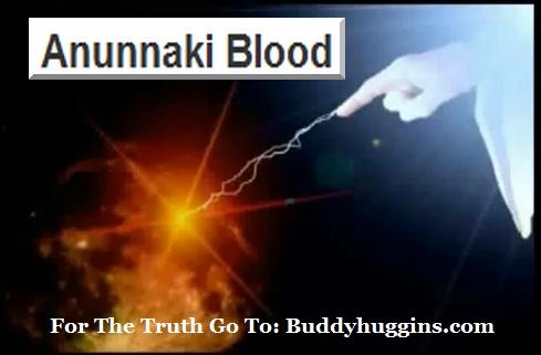 I AM Buddy, The BUDDHA From Mississippi ™: Anunnaki Blood