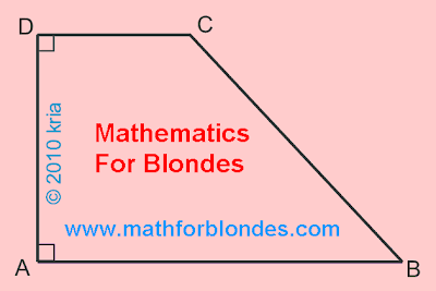 It is a rectangular trapeze. Rectangular trapezoid pictures. Mathematics  for blondes.