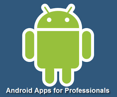 Android Apps for Professionals.