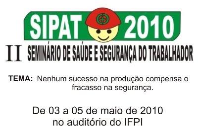 Estão abertas até o dia 30 de abril as inscrições para a II Sipat (Semana  Interna de Prevenção de Acidentes de Trabalho) e II Seminário de Saúde e  Segurança ... 8cc83367f5