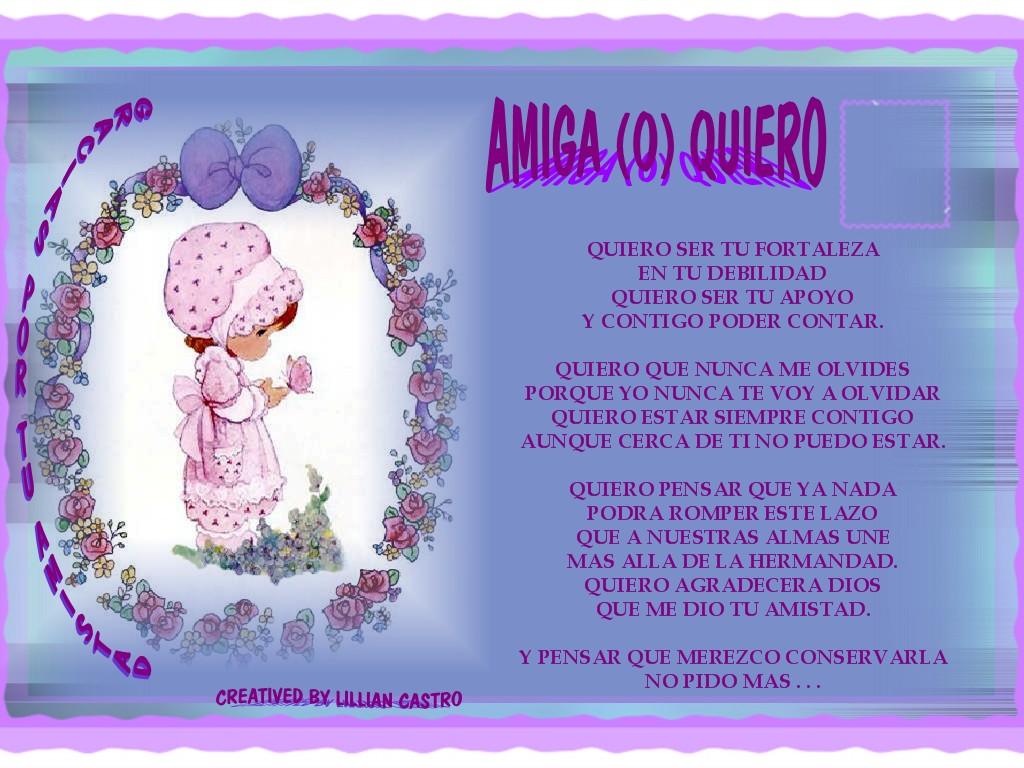 Poemas Para Una Amiga: GOTAS PARA EL ALMA: AMIGA QUIERO