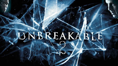 Unbreakable 2 Movie - Unbreakable sequel