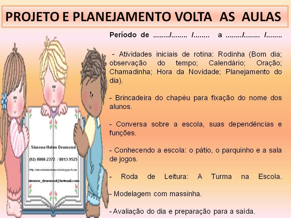 Projeto Volta As Aulas 01: Simone Helen Drumond : PLANEJAMENTO E PROJETO VOLTA AS AULAS