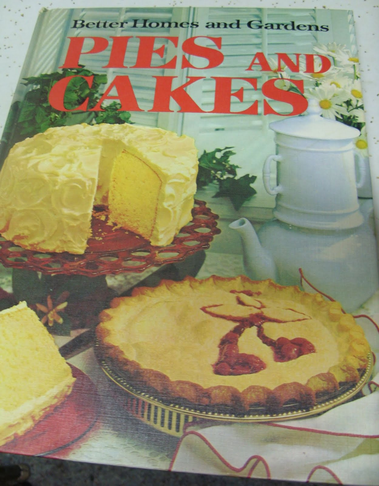 Eat The Blog Better Homes And Gardens Pies And Cakes 1958