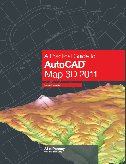 Bridging the gap between CAD and GIS AutoCAD Map 2011   A Practical Guide to AutoCAD Map 3D 2011