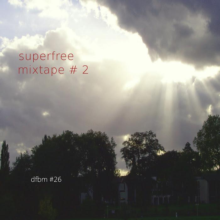 Mixtape #26 - superfree tape #2