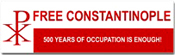 FREE Constantinople! 500 Years of Occupation is Enough!