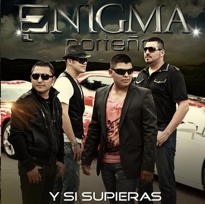 Enigma Norteño - Y Si Supieras (2011)