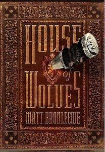 House of Wolves by Matt Bronleewe