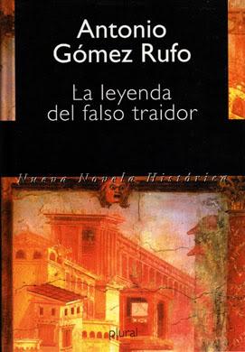 La leyenda del falso traidor – Antonio Gómez Rufo