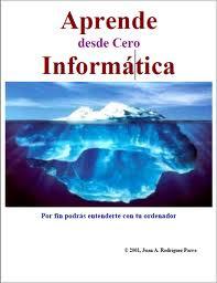 Aprende informática desde cero – Juan A. Rodríguez Parra