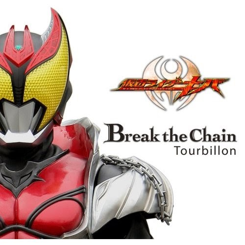 I Am Ridder Mp3: Dattebaiyo: Tourbillon- Break The Chain (Kamen Rider Kiva
