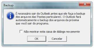 É necessário sair do Outlook para PFBackup entrar em operação