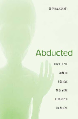 Abducted:<br />How people Come to Believe They Were Kidnapped by Aliens