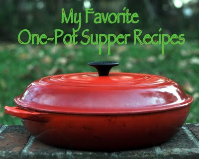 My Best & Favorite One-Pot Supper Recipes