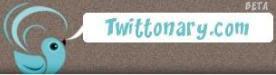 Twittonary aka The Twitter Dictionary 1