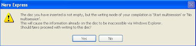 The disk you have inserted is not empty, but the writing mode of your compilation is 'Start Multisession' or 'No Multisession'. This will cause the information already on the disk to be inaccessible via Windows Explorer. Should Nero proceed with with writing to this disk