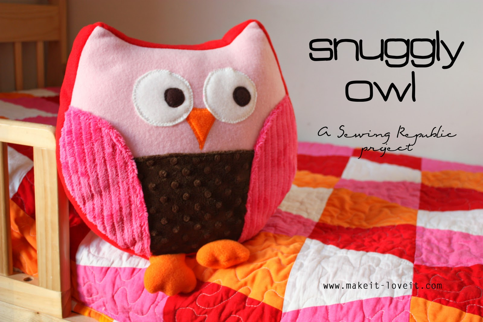 Stuff Owl Snuggly Owl For Sewing Republic Make It And Love It
