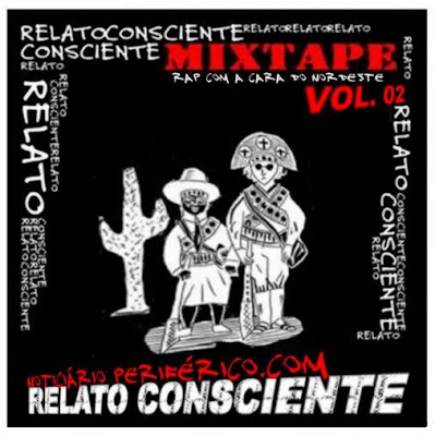 Noticiario-Periferico -Apresenta - Relato Consciente - Rap com a cara do Nordeste VOL2