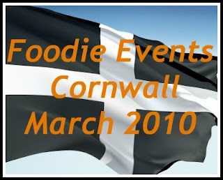 Foodie Events in Cornwall March 2010