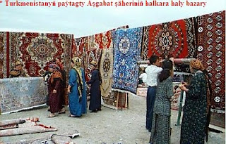 * Turkmenistanyň paýtagty Aşgabat şäheriniň halkara haly bazary