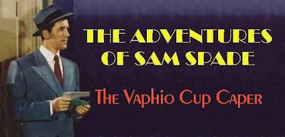 54737e9a49a63 Listen to Sam Spade  The Vaphio Cup Caper