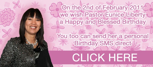 BIRTHDAY MESSAGE FOR PASTOR EUNICE LIBERTY 2 FEB 2011