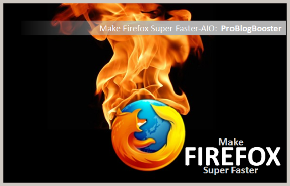 Make Firefox Faster : AIO