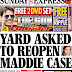 Yard asked to reopen Maddie case