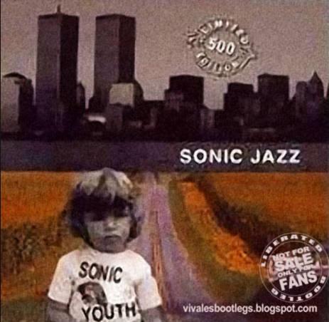 Sonic Youth: Sonic Jazz  Montreaux 2000 + Meltdown 1998  (Soundboard