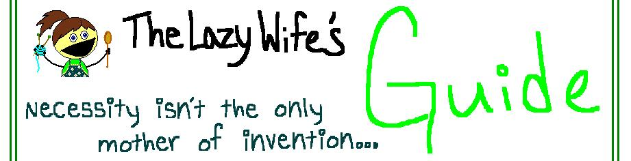 The Lazy Wife's Guide