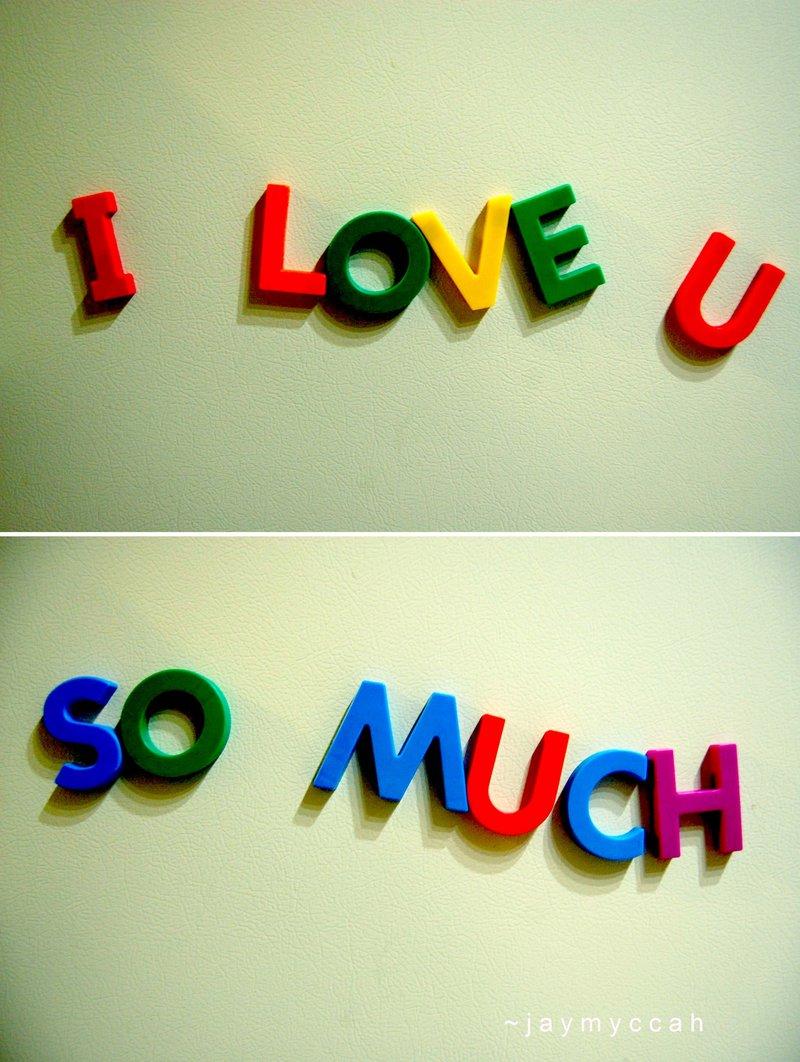 Myrasomething: I LOVE YOU SO MUCH
