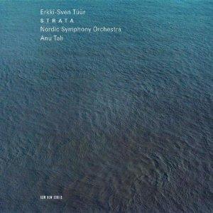 Classical CD Reviews: Erkki-Sven Tüür Symphony No 6 'Strata