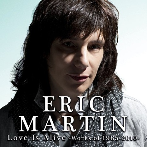 ERIC MARTIN Love Is Alive Works Of 1985-2010