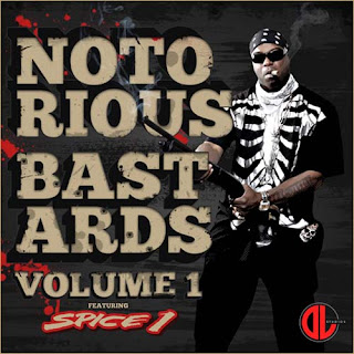 Spice 1 – Notorious Bastards Vol. 1