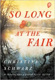 Win a Free Copy of So Long at the Fair by Christina Schwarz