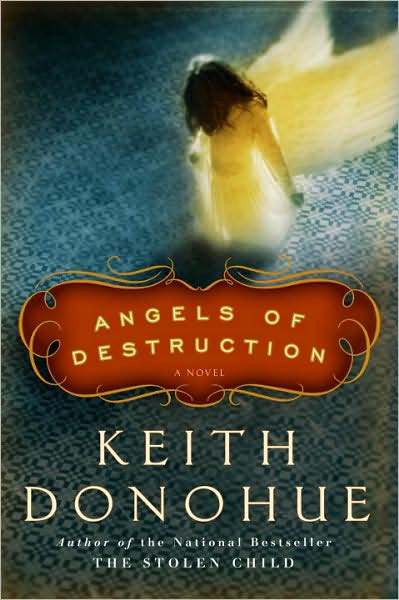 Review: Angels of Destruction by Keith Donohue