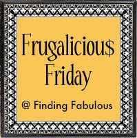 Finding Fabulous-Frugalicious Friday