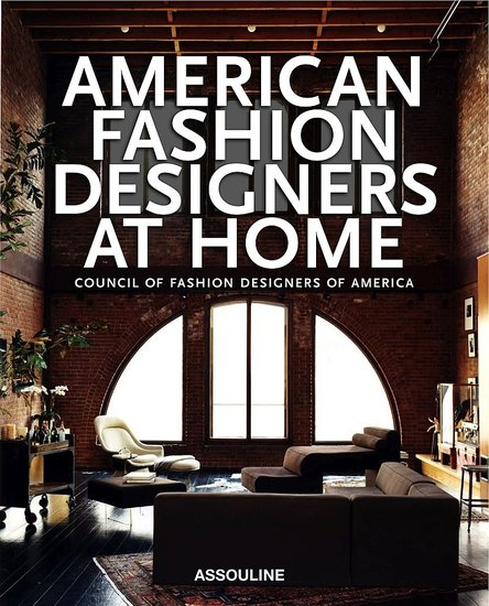 The Aesthetic Omnivore By Focus Group West Assouline S Newest Book American Fashion Designers At Home