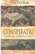 Conspiratio, el caso del ladrón de agua – Ben Pastor