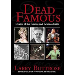 DEAD FAMOUS: DEATHS OF THE FAMOUS AND FAMOUS DEATHS