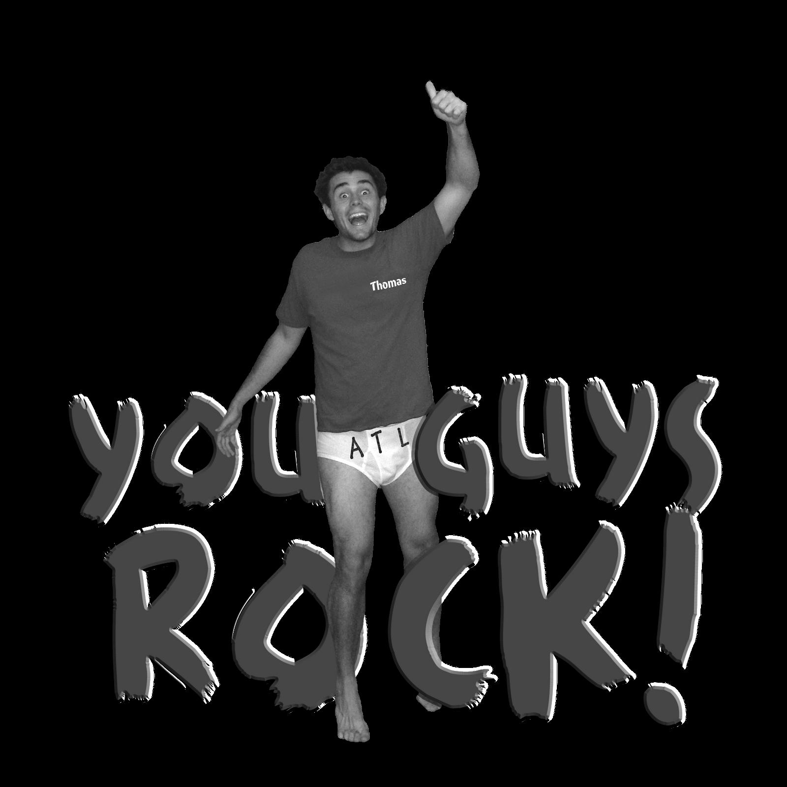 YouGuysRock.png