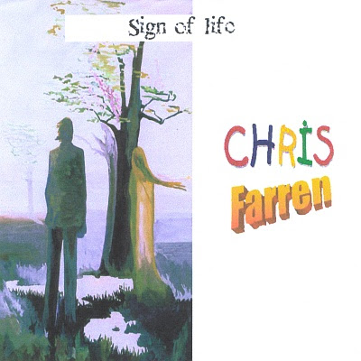 CHRIS FARREN - Sign Of Life unreleased 1992