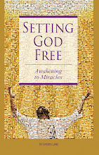 Setting God Free:Awakening to Miracles