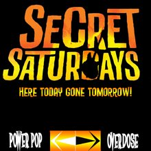 Secret Saturdays!!!