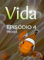 Vida - Episódio 4: Peixes - DVDRip Legendado