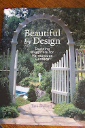 BEAUTIFUL by DESIGN: Stunning Blueprints for Harmonious Gardens