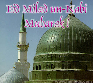 Nasir's Eclectic Blog: MILAD UN-NABI (s a w ) -Brief Thoughts Part 1
