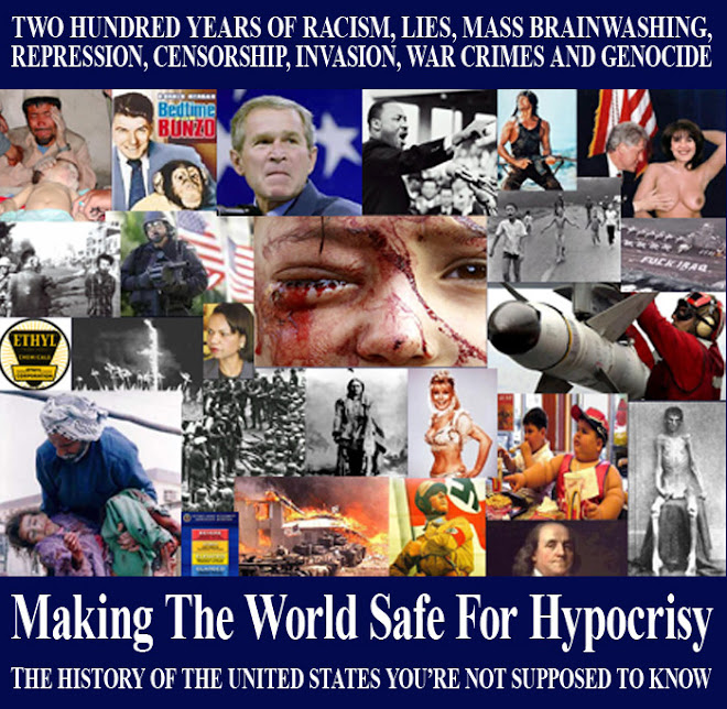MAKING THE WORLD SAFE FOR HYPOCRISY: The American History You're Not Supposed To Know